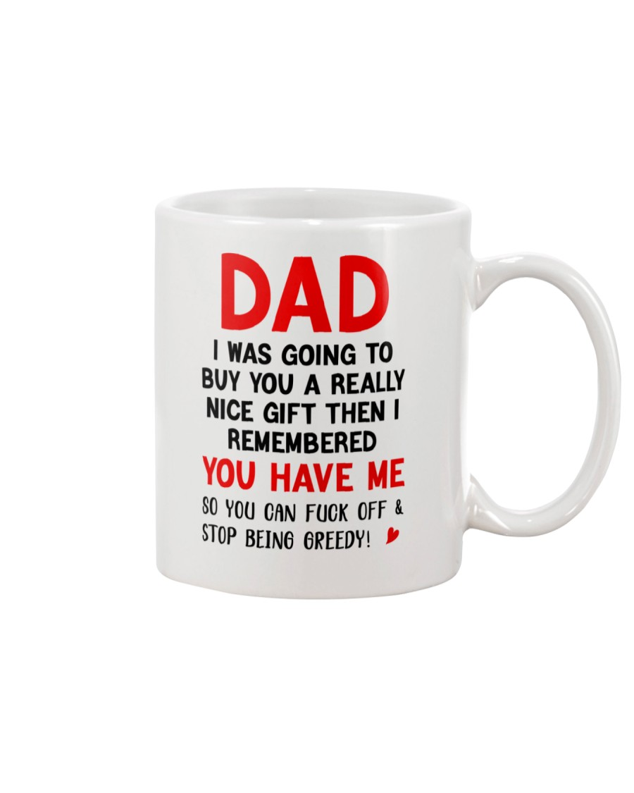 Dad Stop Being Greedy Mug