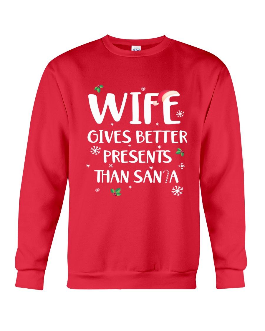 Wife Gives Better Present Crewneck Sweatshirt