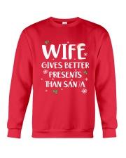 Wife Gives Better Present Crewneck Sweatshirt front