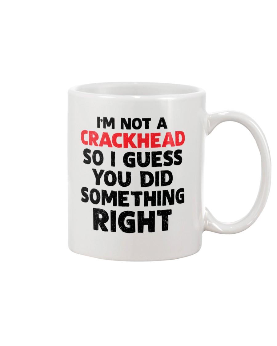 not crackhead dad did right Mug