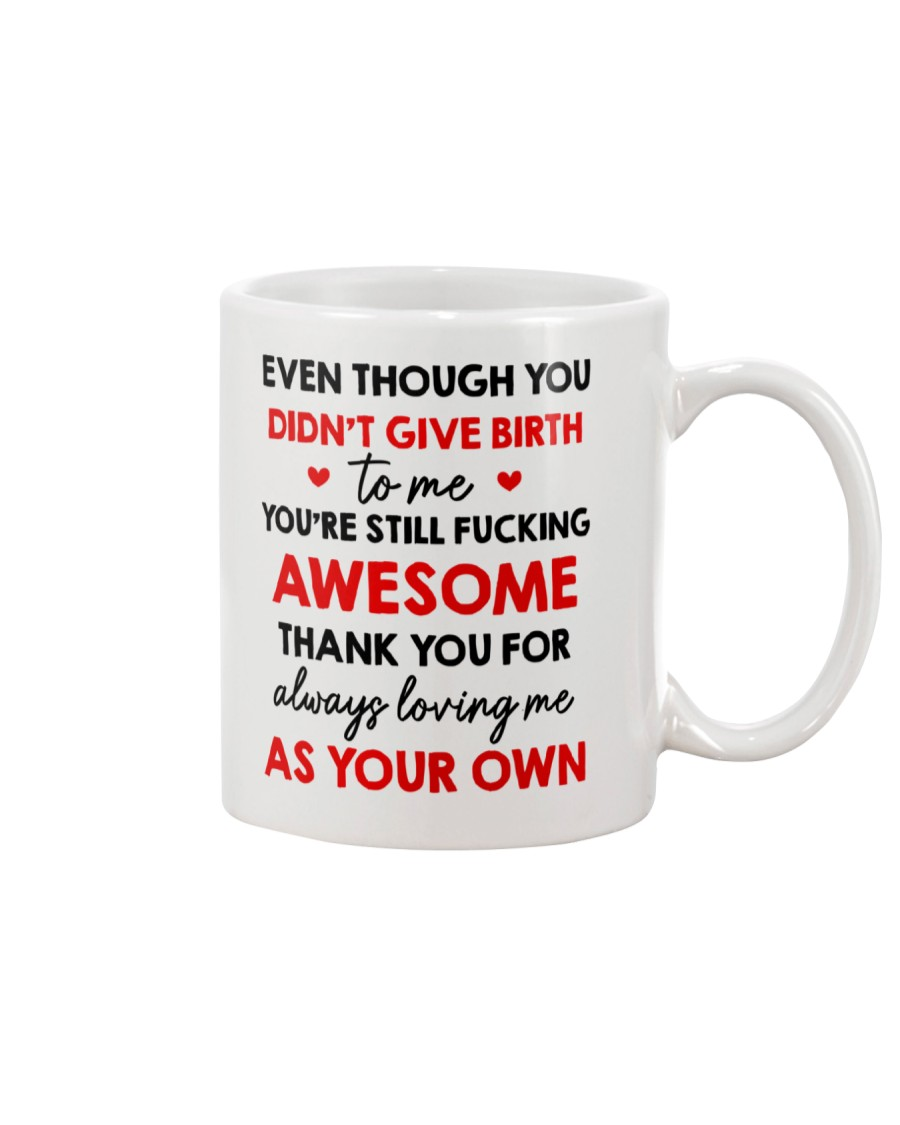 Not Give Birth Love As Your Own Mug