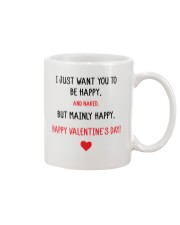 Valentine Day I Just Want You To Be Happy   Mug front