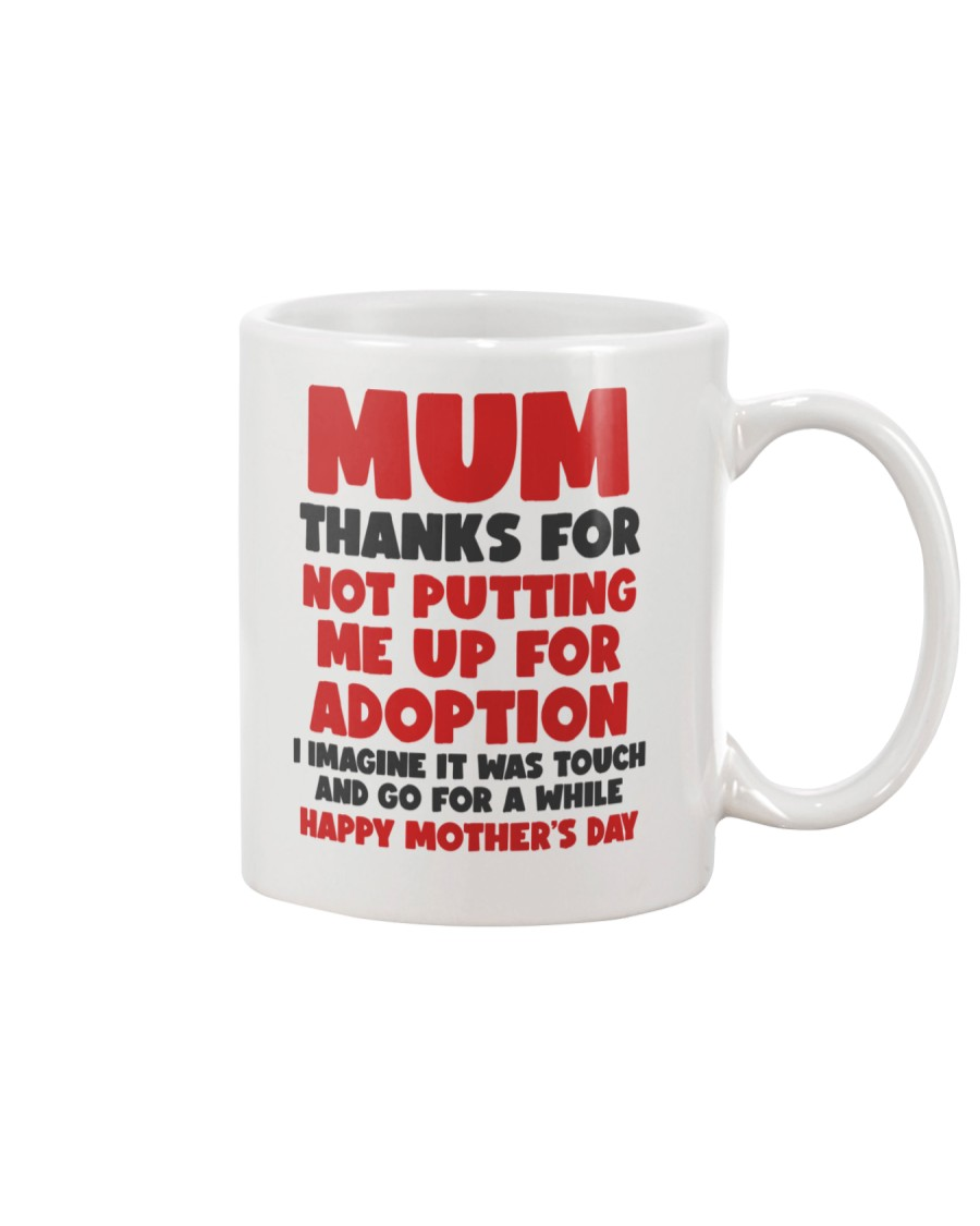 Not Putting Me Up For Adoption Mug