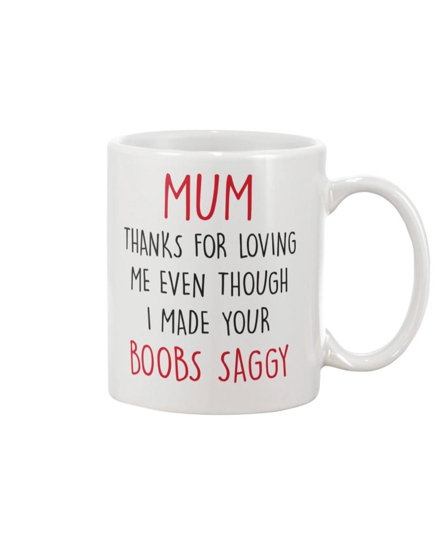 Your Boobs Saggy Mug