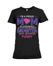 Proud Mom Of Sweet Awesome Daughter Premium Fit Ladies Tee thumbnail