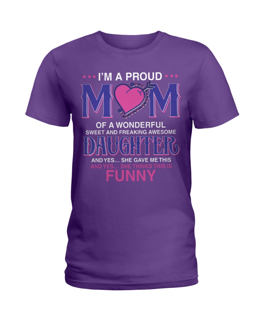Proud Mom Of Sweet Awesome Daughter Ladies T-Shirt