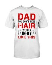 Don't Need Hair Classic T-Shirt front