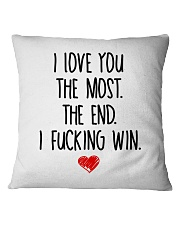 Love You The Most The End Fucking Win Square Pillowcase thumbnail