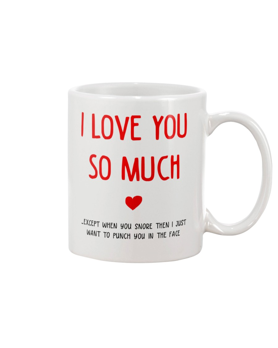 Love So Much Except Snore Mug