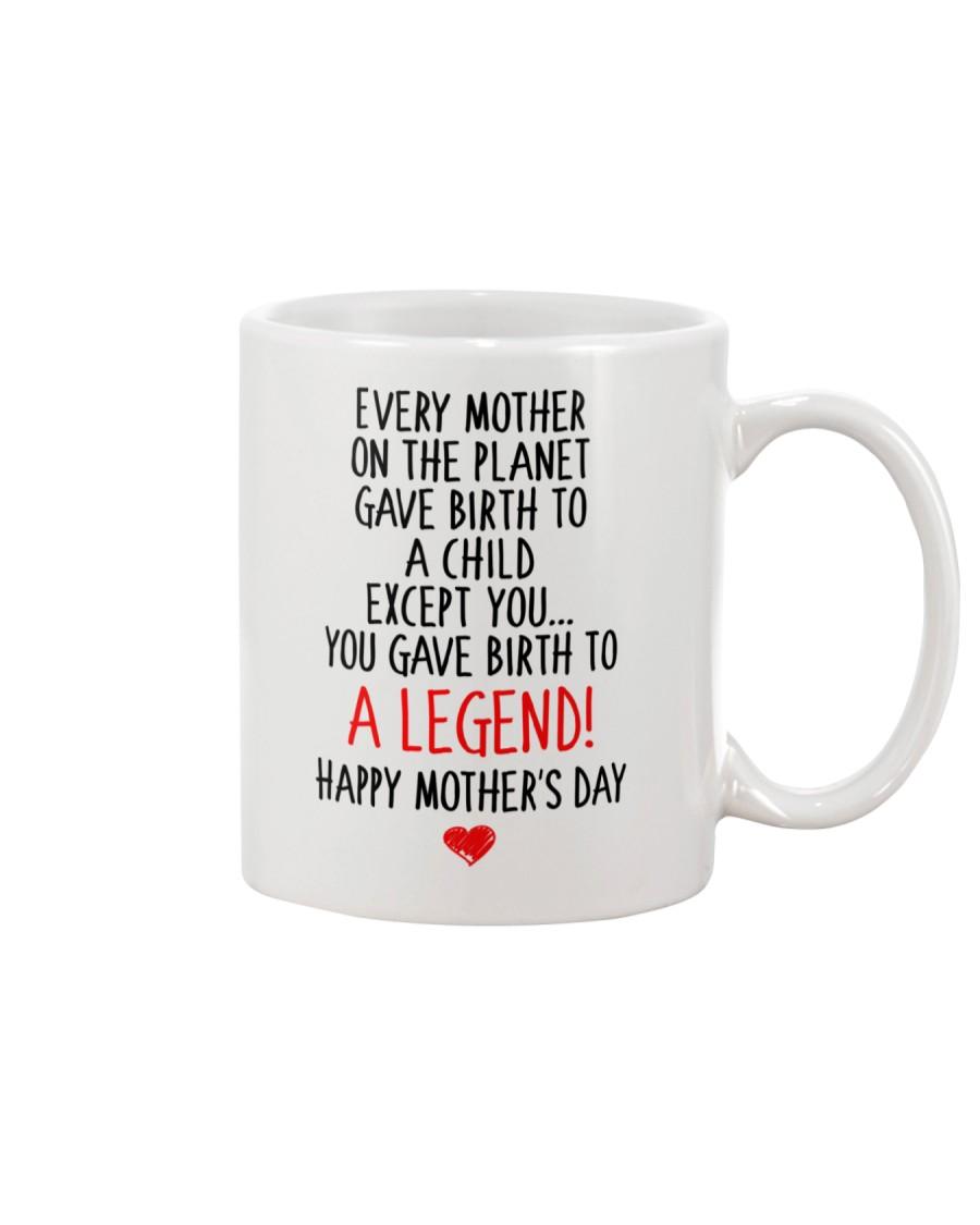 Gave Birth To A Legend  Mug