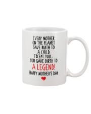 Gave Birth To A Legend  Mug front