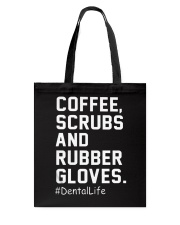 Coffee scrubs and rubber gloves Dental life Tote Bag thumbnail