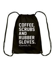 Coffee scrubs and rubber gloves Dental life Drawstring Bag thumbnail