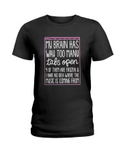 My brain has way too many tabs open 4 of them are  Ladies T-Shirt thumbnail