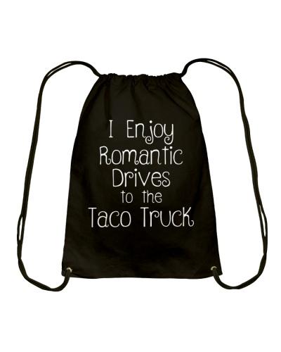 I enjoy romantic drives to the taco truck