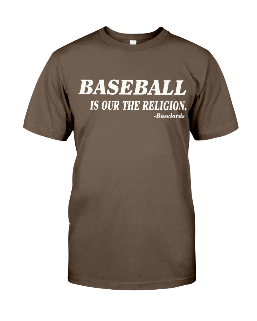 baseball is our the religion t shirt Classic T-Shirt