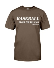 baseball is our the religion t shirt Classic T-Shirt front