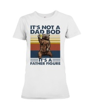 its not a dad bod its a father figure t shirt Premium Fit Ladies Tee thumbnail