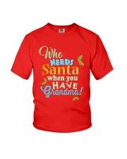 Who need santa when you have Grandma Youth T-Shirt thumbnail