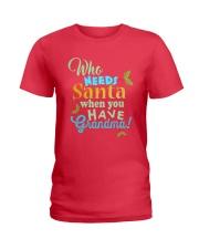 Who need santa when you have Grandma Ladies T-Shirt thumbnail