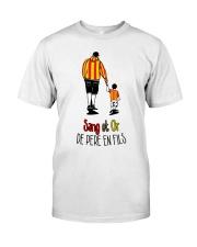 Sang et Or de pere en fils Classic T-Shirt front