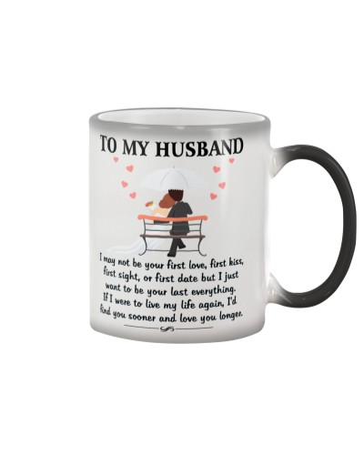 To My husband - Your last everything