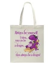 Always Be A Dragon Tote Bag thumbnail