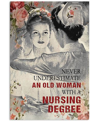 Never underestimate an old woman with a nursing