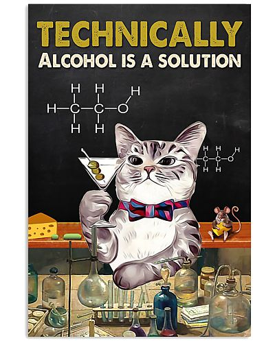 Technically alcohol is a solution cat poster