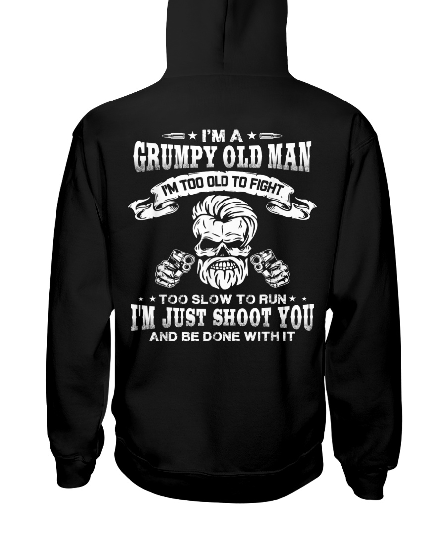 I'm a grumpy old man I'm too old Hooded Sweatshirt
