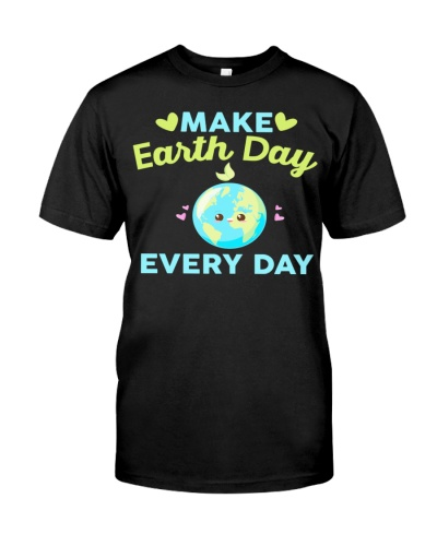 Make Earth Day Every Day Happy Planet