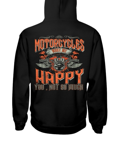 Motorcycle Make Me Happy You Not So Much Biker