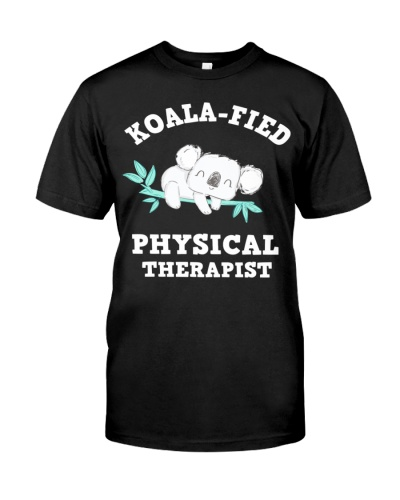 Funny Physical Therapy Koala Fied