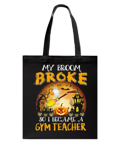 My Broom Broke So I Became A Gym Teacher Gift Tshi