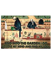 And into the garden I go to lose my mind 17x11 Poster front