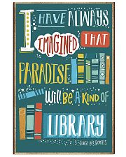 Paradise will be a kind of library 11x17 Poster front