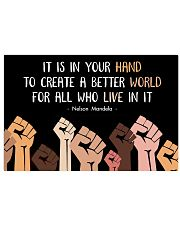 It is in your hand to create a better world 17x11 Poster front