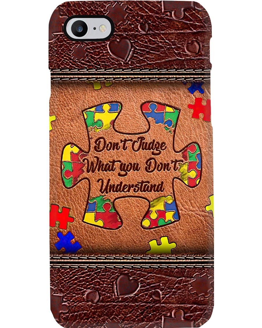 Don't judge what you don't understand Phone Case
