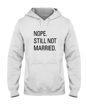 nope still not married - i'm still alone Hooded Sweatshirt thumbnail