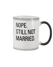 nope still not married - i'm still alone Color Changing Mug thumbnail