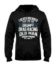 GRUMPY DRAG RACING OLD MAN Hooded Sweatshirt thumbnail