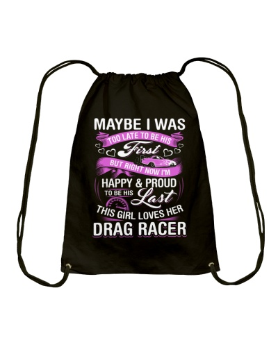 Not First But Last- This girl loves her Drag racer