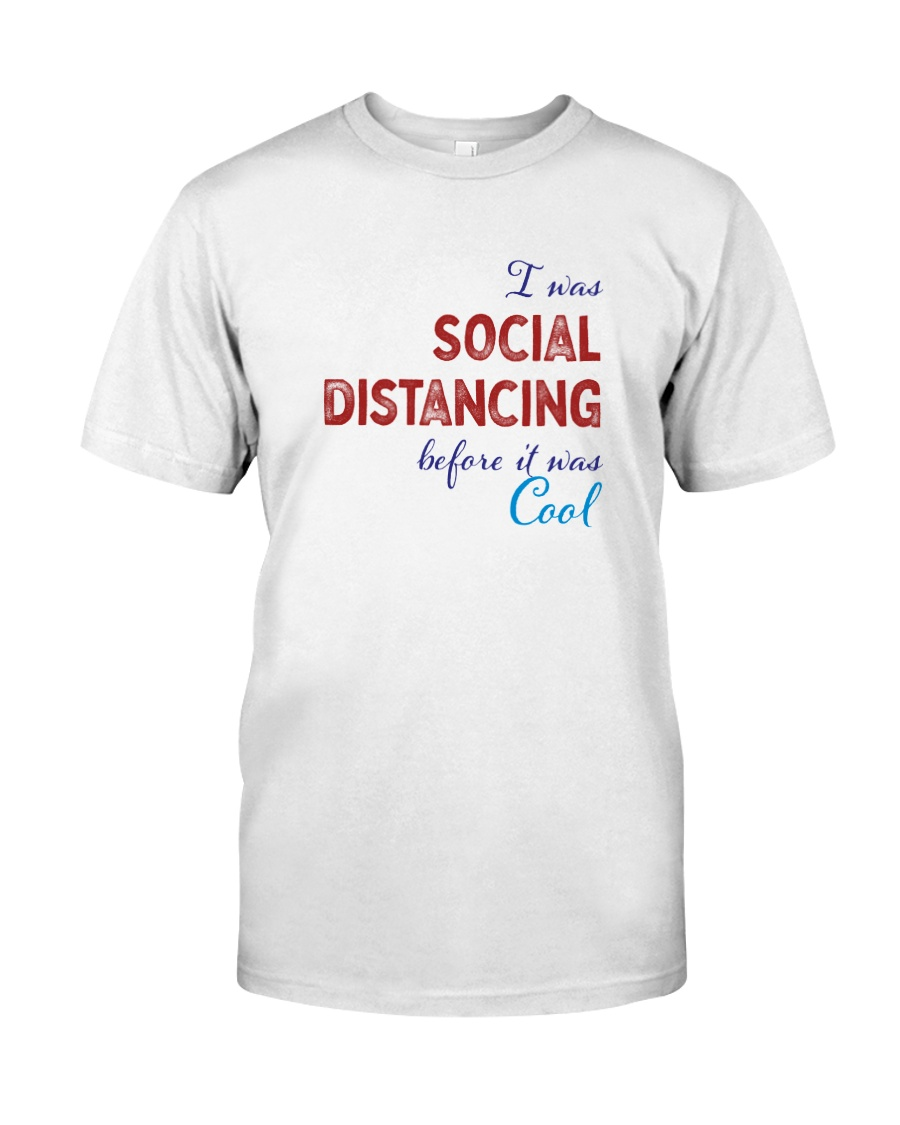 Social Distancing is Cool Classic T-Shirt