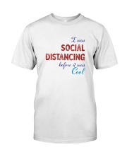 Social Distancing is Cool Classic T-Shirt front