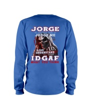Jorge - IDGAF WHAT YOU THINK M003 Long Sleeve Tee thumbnail