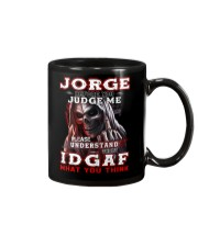 Jorge - IDGAF WHAT YOU THINK M003 Mug front