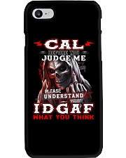 Cal - IDGAF WHAT YOU THINK  Phone Case thumbnail