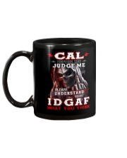 Cal - IDGAF WHAT YOU THINK  Mug back