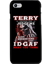 Terry - IDGAF WHAT YOU THINK  Phone Case thumbnail