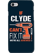 If Clyde Cant Fix It - We Are All Screwed Phone Case thumbnail